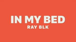RAY BLK   In My Bed (Lyrics)