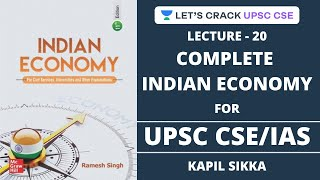 L20: Complete Indian Economy (Ramesh Singh 11th Edition) | Crack UPSC CSE/IAS | Kapil Sikka
