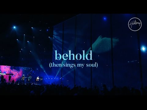 Behold (Then Sings My Soul) - Hillsong Worship