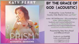09 Katy Perry - By The Grace Of God (Acoustic) - PRISM ACOUSTIC SESSIONS