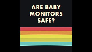 Are Baby Monitors Safe? Hacking & EMF