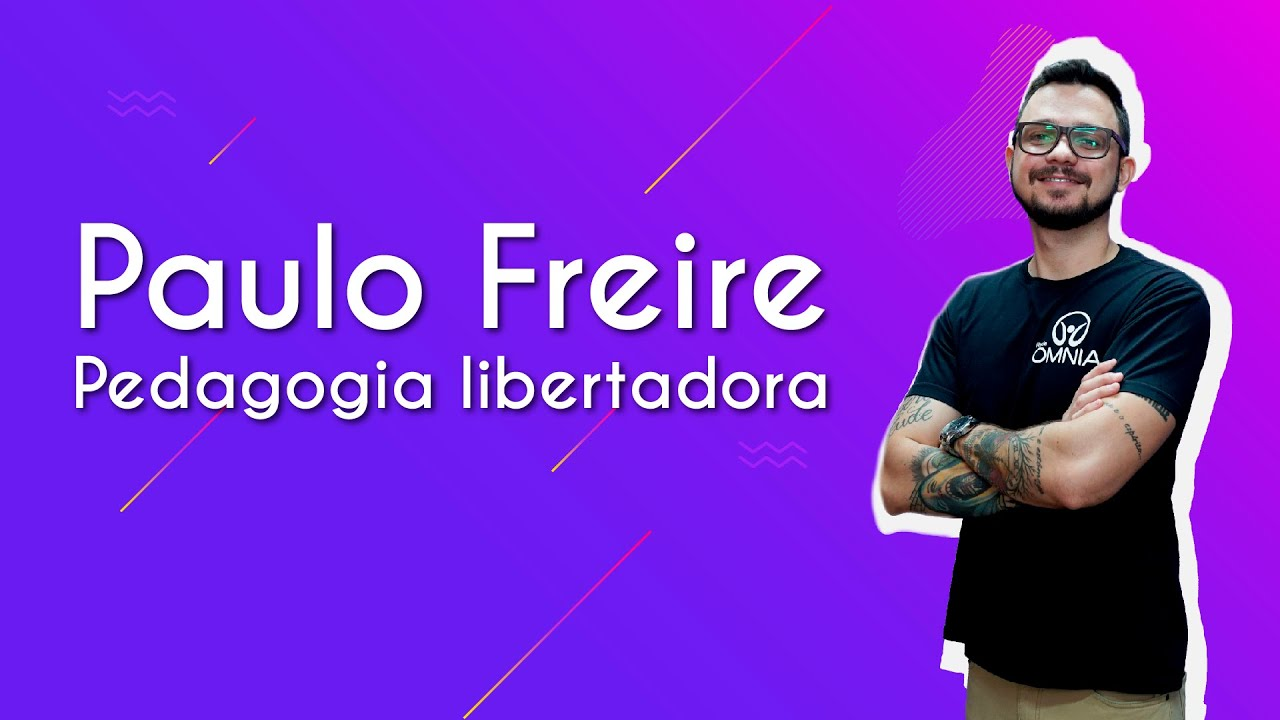 Paulo Freire – Pedagogia libertadora