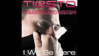 Tiësto & Sneaky Sound System - I Will Be Here (Album Version