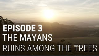 3. The Mayans - Ruins Among The Trees