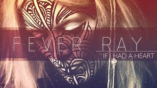Fever Ray – If I Had a Heart (subtitulado inglés-español)