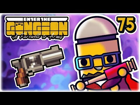 You Have to Earn It | Part 75 | Let's Play: Enter the Gungeon: Farewell to Arms | PC HD