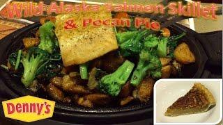 Denny's Wild Alaska Salmon Skillet & Pecan Pie