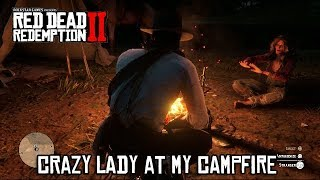 Red Dead Redemption 2 - Crazy Tweeker Lady At My Campfire Plus A Drunk Guy