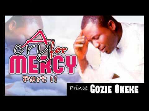 Prince Gozie Okeke - A Cry For Mercy Vol 2 - Gospel Music