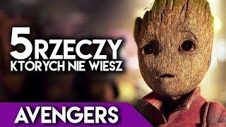 5 rzeczy, których nie wiesz - AVENGERS! (Infinity War)