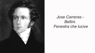 Jose Carreras - Bellini. Fenestra che lucive