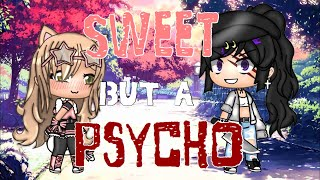 Sweet But A Psycho*~gacha Life~*GMV