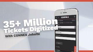 CONNEX Jobsite Digitizes Millions of Tickets