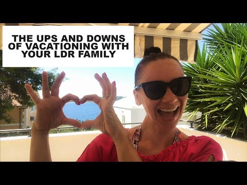 The ups and downs of vacationing with your LDR (aka long distance relationship) family
