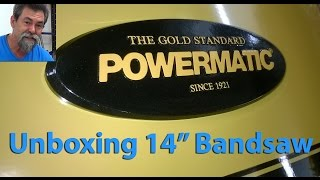 Unboxing and assembly Powermatic 14 Inch Bandsaw Dave Stanton easy woodworking