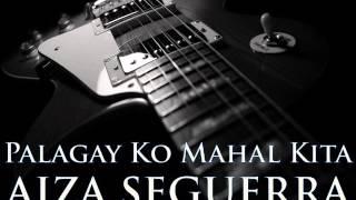 AIZA SEGUERRA - Palagay Ko Mahal Kita [HQ AUDIO]