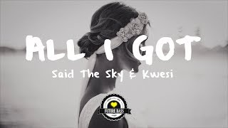 Said The Sky & Kwesi - All I Got (Rickie Nolls Remix)
