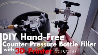 DIY Hand-Free Counter Pressure Bottle Filler with 3D-Printer