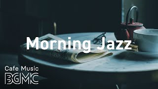 Morning Jazz: Jazz Background Music for Relaxing - Saxophone Music for Work Alone, Study