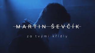 Video Martin Ševčík - Za tvými křídly (Official video)
