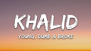 Khalid   Young Dumb & Broke (Lyrics)