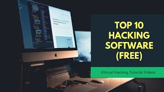 Free Hacker Software and Tools - Top 10 Best Hacking Software | 2018-19 | Ethical Hacking Tutorial