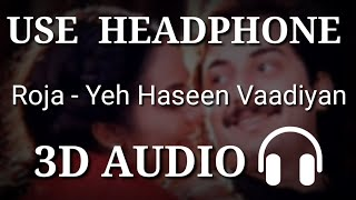 Yeh Haseen Vaadiyan : Roja ( 3D AUDIO ) | Virtual 3D Audio | Haseen Vadeeyan 3D Song | 3D Audio Song