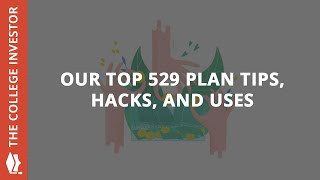 The Top Tips, Tricks, And Hacks For Using A 529 Plan Effectively