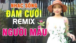 nhac-dam-cuoi-remix-lk-nhac-song-dam-cuoi-remix-soi-dong-ca-nhac-nguoi-mau-cuc-dep