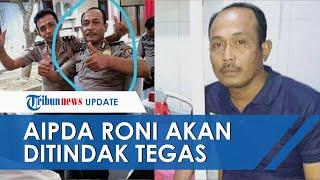 Kapolri Perintahkan Beri Tindakan Tegas kepada Oknum Polisi Aipda Roni yang Bunuh 2 Gadis di Medan