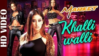 Khalliwalli - HD VIDEO | Market | Sunidhi Chauhan | Manisha Koirala | Bollywood Hit Song