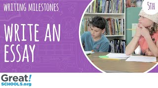 Can your 5th grader write an informational essay? - Milestones from GreatSchools