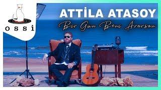 Attila Atasoy / Bir Gün Beni Ararsan
