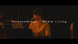 Homecomings – WHALE LIVING (LIVE)