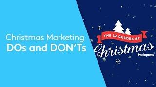 Christmas Marketing DOs and DON'Ts | 12 Guides of Christmas