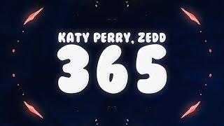 Zedd, Katy Perry   365 (Lyrics) 🎵