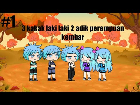 Download   3 Kakak Laki Laki Dan 2 Adik Perempuan Kembar!!Part 1   ~ Gacha Life ~ HD Mp4 3GP Video and MP3