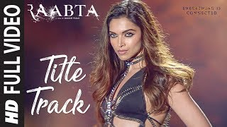 Raabta Title Song (Full Video) | Deepika Padukone, Sushant Singh Rajput, Kriti Sanon | Pritam, Jam 8