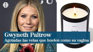 Se agotan las velas que huelen como la vagina de Gwyneth Paltrow