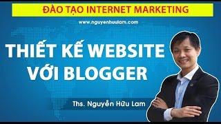 [DỰ ÁN 100] - SỐ 26 - Thiết kế Web với Blogspot, Cách tạo blogger