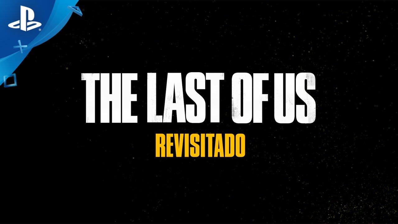 Llega The Last of Us Revisitado | Cuatro experiencias inolvidables contadas por quienes las vivieron