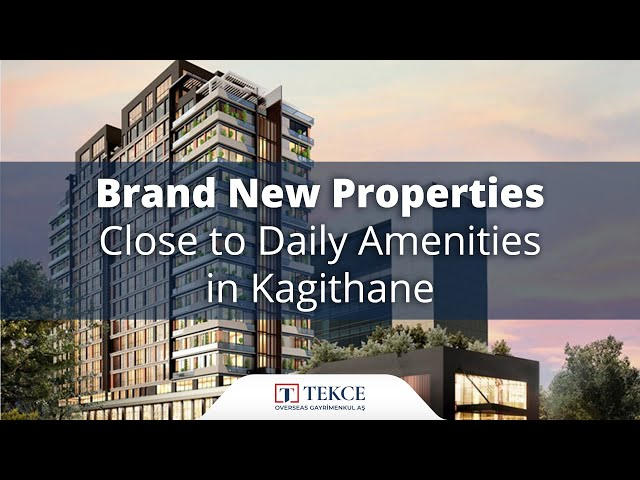 Brand New Properties Close to Daily Amenities in Kagithane