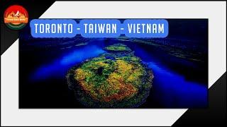 TRAVEL FROM TORONTO TAIWAN VIETNAM