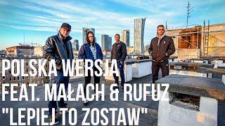 Polska Wersja   Lepiej To Zostaw Feat. Małach & Rufuz Prod. Choina