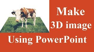 How To Make 3D Image/Photo Effect Using PowerPoint | PowerPoint 2016 Tutorial
