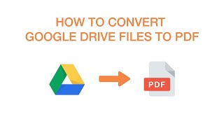 How to Convert Google Drive Files To PDFs—in SECONDS
