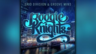 Grid Division Groove Mind's 'Boogie Knights EP' is out Tomorrow