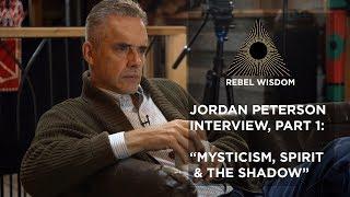 'Mysticism, Spirit And The Shadow'   Jordan Peterson Interview Part 1