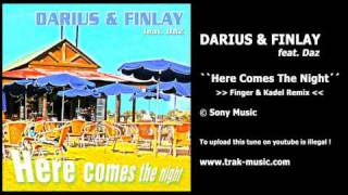 Darius & Finlay feat. Daz - Here Comes The Night (Finger & Kadel Remix)