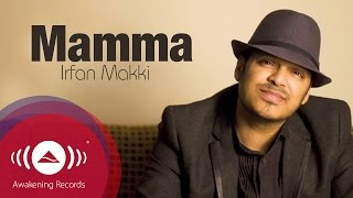 Irfan Makki - Mamma | Official Lyric Video